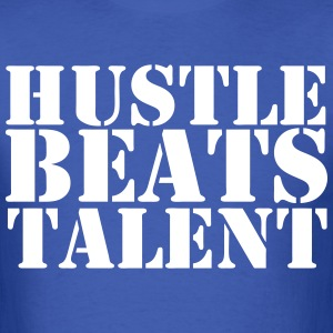 Hustle Beats Talent Shirt - Men's T-Shirt