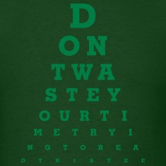 Eye Chart - Don't waste your time