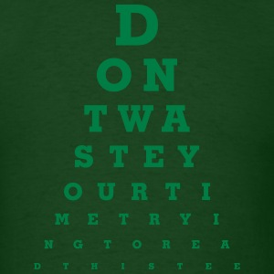 Eye Chart - Don't waste your time - Men's T-Shirt