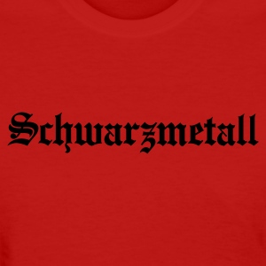 Schwarzmetall - German for Black Metal (only) No.1 Women's T-Shirts - Women's T-Shirt