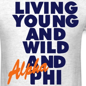 LIVING YOUNG AND WILD AND FREE AND PHI T-Shirts - Men's T-Shirt