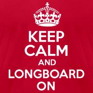 Design ~ Keep Calm And Longboard On Tee