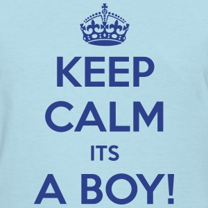 Keep Calm Its a Boy  - Women's T-Shirt