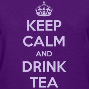 Keep Calm and Drink Tea - Women's T-Shirt