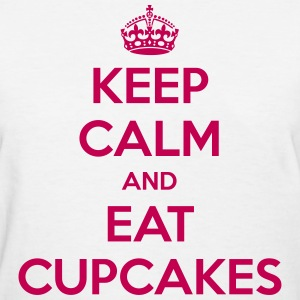 Keep Calm and Eat Cupcakes - Women's T-Shirt