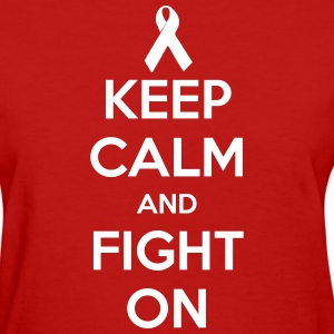 Keep Calm and Fight On - Women's T-Shirt