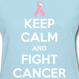 Keep Calm and Fight Cancer - Women's T-Shirt