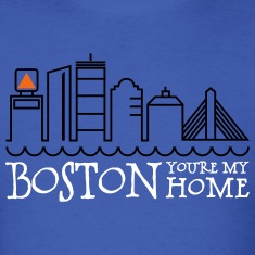 Boston, You're My Home T-Shirts
