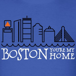 Boston, You're My Home T-Shirts - Men's T-Shirt