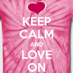 Keep Calm and Love On T-Shirts - Unisex Tie Dye T-Shirt
