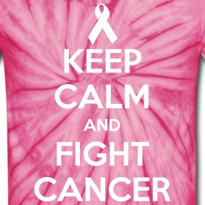 Keep Calm and Fight Cancer - Unisex Tie Dye T-Shirt