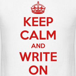 Keep Calm and Write On  - Men's T-Shirt