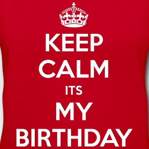Keep Calm Its My Birthday - Women's V-Neck T-Shirt