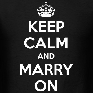 Keep Calm and Marry On  - Men's T-Shirt