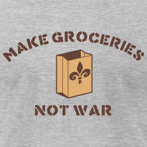 make groceries not war - new orleans T-Shirts - Men's T-Shirt by American Apparel