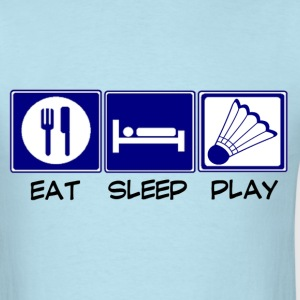 Eat, Sleep, Play - Badminton - Men's T-Shirt