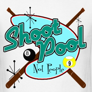 Shoot Pool, Not People - Men's T-Shirt
