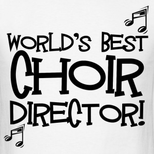 World's Best Choir Director - Men's T-Shirt