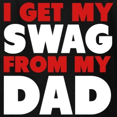 I Get My Swag From My Dad Shirt Kids' Shirts