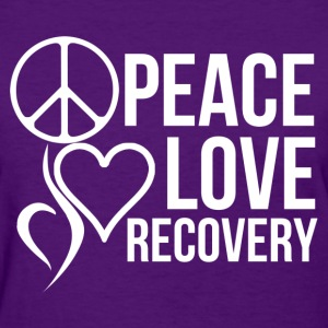 peace love recovery - Women's T-Shirt