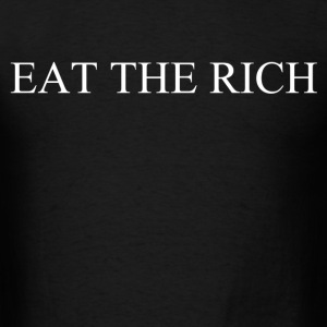 eat the rich - Men's T-Shirt