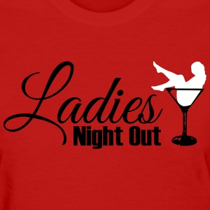 Ladies night out Women's T-Shirts - Women's T-Shirt