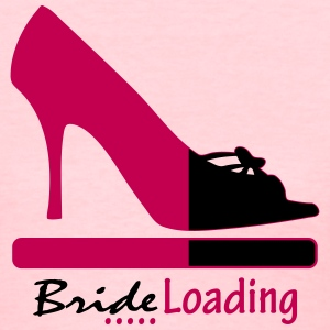 Bride Loading Women's T-Shirts - Women's T-Shirt