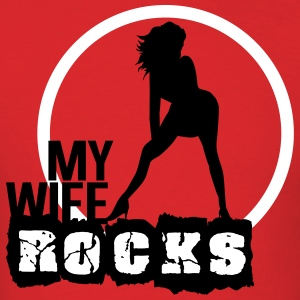 My wife rocks T-Shirts - Men's T-Shirt