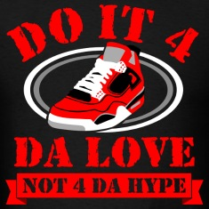 Do it 4 da love jordan 4 graphic T-Shirts
