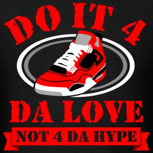 Do it 4 da love jordan 4 graphic T-Shirts - Men's T-Shirt