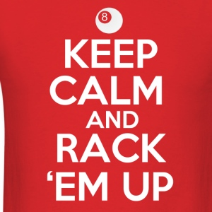 Keep Calm and Rack 'Em Up - Men's T-Shirt