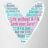 Design ~ Skinny Heart Life without A-Fib Seek your Cure/*