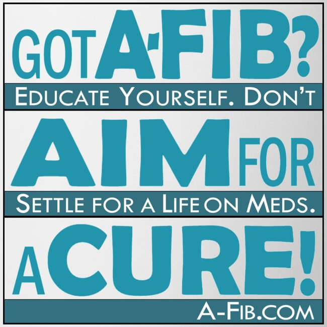 Got A-Fib? Aim for a Cure/