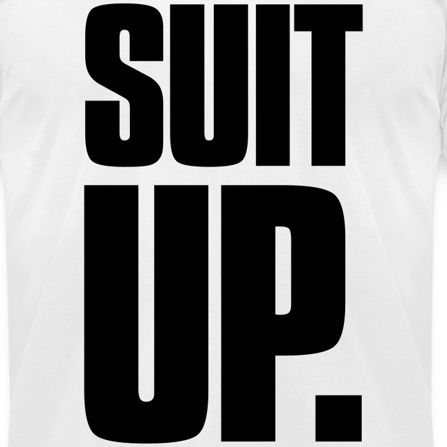 """""""Suit Up."""" Men's American Apparel Tee (Black on White)"""