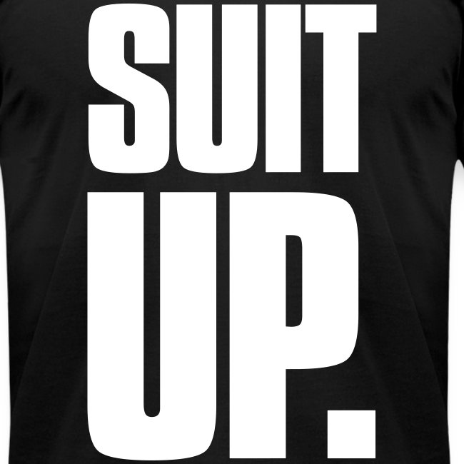 """Suit Up."" Men's American Apparel Tee (White on Black)"