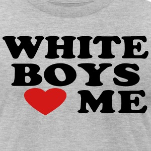 WHITE BOYS LOVE ME T-Shirts - Men's T-Shirt by American Apparel