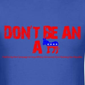 dont-be-an-ass.png T-Shirts - Men's T-Shirt