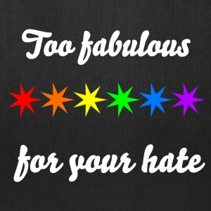 Too Fabulous for hate - Tote Bag