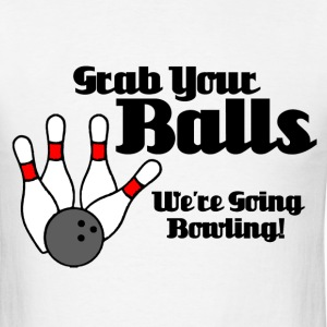 Grab Your Balls... - Men's T-Shirt