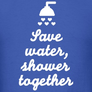 Save water Shower together T-Shirts - Men's T-Shirt