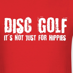Disc Golf Not Just for Hippies Light T-Shirts - Men's T-Shirt