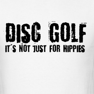 Disc Golf Not Just For Hippies Dark T-Shirts - Men's T-Shirt