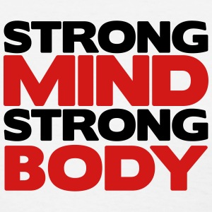 Strong Mind Strong Body Women's T-Shirts - Women's T-Shirt