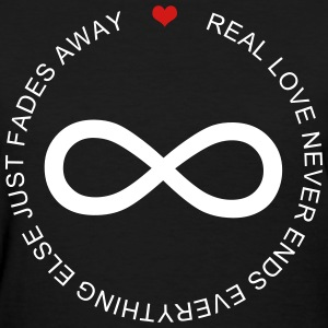 Real Love Never End - Women's T-Shirt