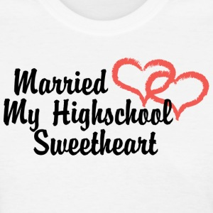 Just Married My Highschool Sweetheart - Women's T-Shirt