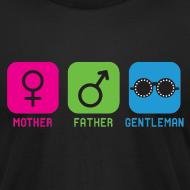 Design ~ Mother-Father-Gentleman (Standard Tee)