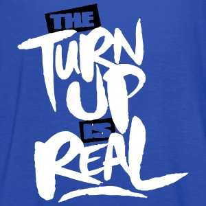 the turn up is real Tanks - Women's Flowy Tank Top by Bella