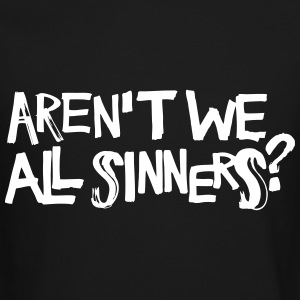 Aren't We All Sinners? Long Sleeve Shirts - Crewneck Sweatshirt