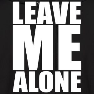 Leave Me Alone Hoodies - Men's Hoodie