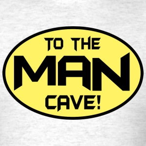 To The Man Cave T-Shirts - Men's T-Shirt